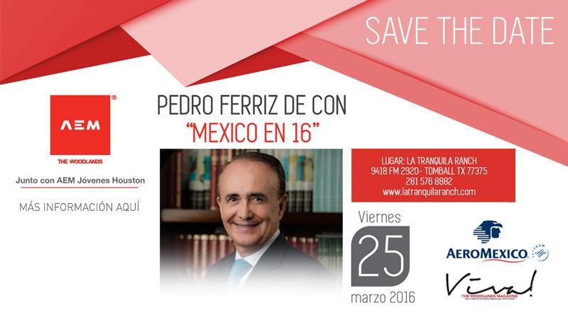 "SAVE THE DATE, PEDRO FERRIZ DE CON ""MEXICO EN 16"""